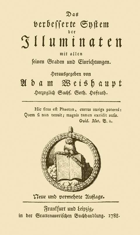 Adam Weishaupt: Das verbesserte System der Illuminaten mit allen seinen Einrichtungen und Graden.