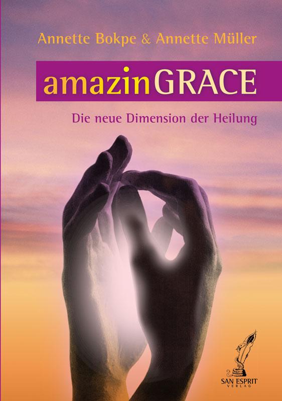 amazinGRACE – Die neue Dimension der Heilung