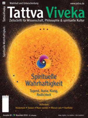 Tattva Viveka 69 – Spirituelle Wahrhaftigkeit