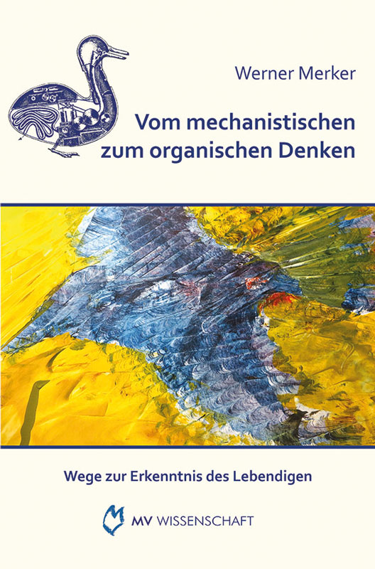 Werner Merker - Vom mechanischen zum organischen Denken