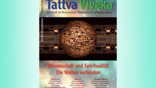 Tattva Viveka 73 • Schwerpunkt: Wissenschaft und Spiritualität – Die Welten verbinden
