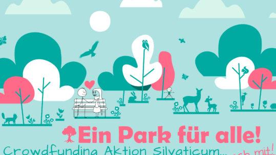 Ein Park für alle - Crowdfunding-Aktion Silvaticum