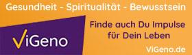 ViGeno - Gesundheit, Spiritualität, Bewusstsein